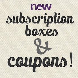New Subscription Boxes & Subscription Box Coupons